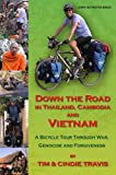 img - for Down the Road in Thailand, Cambodia and Vietnam: A Bicycle Tour Through War, Genocide and Forgiveness book / textbook / text book