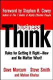 businessThink: Rules for Getting It Right-Now and No Matter What