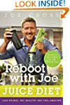 The Reboot with Joe Juice Diet: Lose...