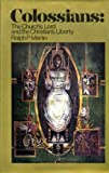 Colossians: The Church's Lord and the Christian's Liberty (0853641250) by Martin, Ralph P.