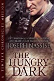 The Hungry Dark: A Templar Chronicles Novella (Supernatural Thriller | Occult Suspense | Urban Fantasy Series)