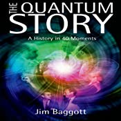The Quantum Story: A History in 40 Moments | [Jim Baggott]