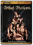 Tribal Fusions: Exotic Art of Tribal Bellydance [DVD] [Import]