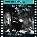 Der Henker von London Hörspiel von Bryan Edgar Wallace Gesprochen von: Hansjörg Felmy, Chris Howland, Norbert Langer
