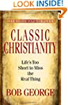 Classic Christianity: Lifes Too Short...