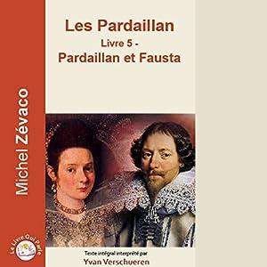 Pardaillan et Fausta (Les Pardaillan 5)   Livre audio