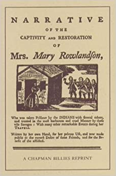 the narrative of the captivity and Free essay: narrative of the captivity and restoration of mrs mary rowlandson from the violent and brutal clash between indians [1], and british colonists.