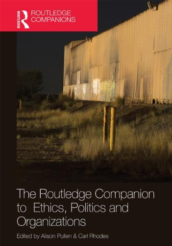 The Routledge Companion to Ethics, Politics and the Organization