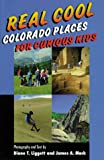 img - for Real Cool Colorado Places for Curious Kids book / textbook / text book