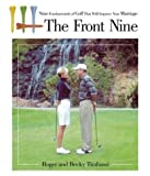 The Front Nine: Nine Fundamentals of Golf That Will Improve Your Marriage (1582292922) by Tirabassi, Roger