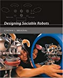 img - for Designing Sociable Robots (Intelligent Robotics and Autonomous Agents series) book / textbook / text book
