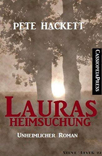 Pete Hackett - Lauras Heimsuchung (Unheimlicher Roman)