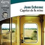 Caprice de la reine | Jean Echenoz