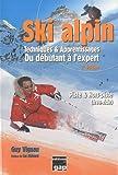 Guy Vignau Ski alpin : Techniques & apprentissages du débutant à l'expert
