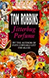 Jitterbug Perfume (New Fiction) (0553403834) by Tom Robbins