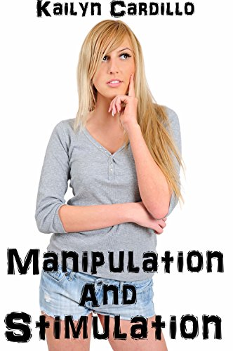 Kailyn Cardillo - Manipulation and Stimulation (Mind Control Erotica)