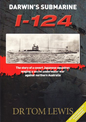 darwins-submarine-i-124-the-story-of-a-covert-japanese-squadron-waging-a-secret-underwater-war-again