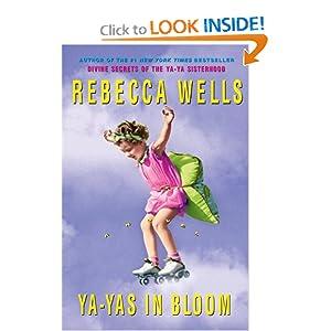 Ya-Yas in Bloom Rebecca Wells
