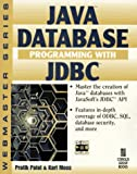 Java Database Programming with JDBC: Discover the Essentials for Developing Databases for Internet and Intranet Applications