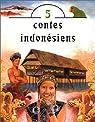 Cinq contes indon�siens par Rivai