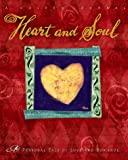 img - for Heart and Soul: A Personal Tale of Love and Romance book / textbook / text book