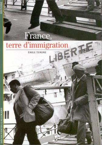 France, terre d'immigration (Decouvertes Gallimard) (French Edition), by Emile Temime