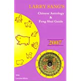 Larry Sang's Chinese Astrology and Feng Shui Guide 2007:  Year of the Pig ~ Larry Sang
