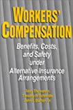 img - for Workers' Compensation: Benefits, Costs, and Safety Under Alternative Insurance Arrangements book / textbook / text book