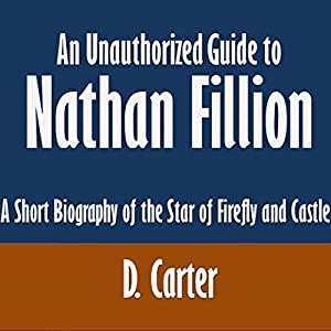 An Unauthorized Guide to Nathan Fillion Audiobook