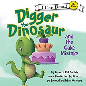 Digger the Dinosaur and the Cake Mistake Audiobook