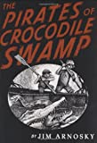 The Pirates of Crocodile Swamp (0399250689) by Arnosky, Jim