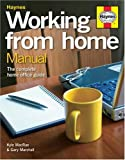 Kyle MacRae Working from Home Manual: The Complete Home Office Guide