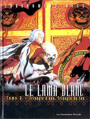 Le lama blanc, vol.6 : triangle d'eau, triangle de feu