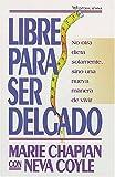 Libre para ser delgado (Spanish Edition) (0881132470) by Chapian, Marie