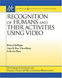 img - for Recognition of Humans and Their Activities Using Video (Synthesis Lectures in Image, Video, & Multimedia Processing) book / textbook / text book