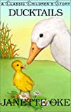 Ducktails (Classic Children's Story) (061324947X) by Oke, Janette