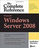 Danielle Ruest Microsoft Windows Server 2008: The Complete Reference (Complete Reference Series)