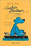 The 13 1/2 Lives of Captain Bluebear - Walter Moers