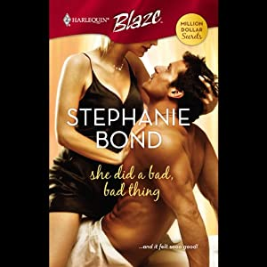 She Did a Bad, Bad Thing | [Stephanie Bond]