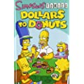 Simpsons Comics Dollars to Donuts (Simpsons (Graphic Novels))