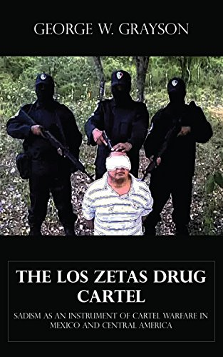 the-los-zetas-drug-cartel-sadism-as-an-instrument-of-cartel-warfare-in-mexico-and-central-america