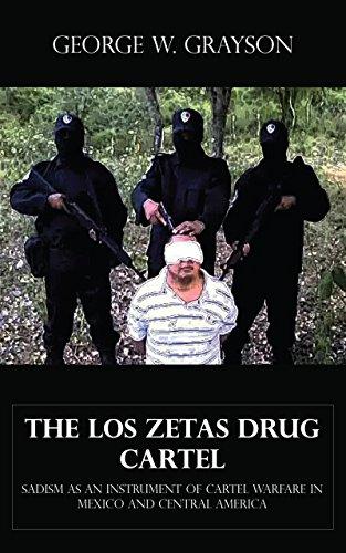 the-los-zetas-drug-cartel-sadism-as-an-instrument-of-cartel-warfare-in-mexico-and-central-america-en