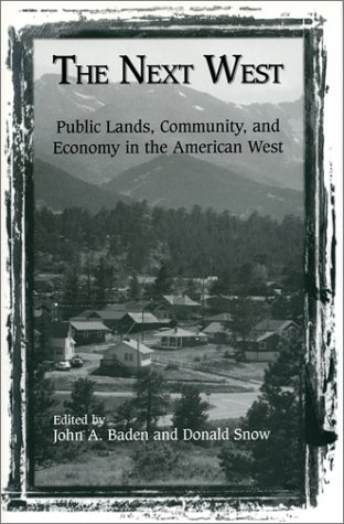 The Next West: Public Lands, Community, And Economy In The American West
