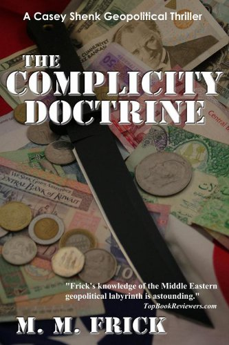 The Complicity Doctrine (A Casey Shenk Geopolitical Thriller) by Matthew Frick is KND Brand New Thriller of The Week –  Follow Casey And Friends as They Attempt to Unravel The Truth Behind Another High-Level Episode That Could Very Well be The Last Thing They Ever Do