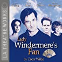 Lady Windermere's Fan Performance by Oscar Wilde Narrated by Roger Rees, Eric Stoltz, Joanna Going, Miriam Margolyes