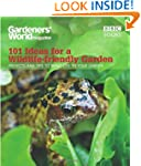 Gardeners' World: 101 Ideas for a Wil...