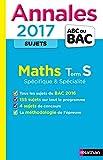 Annales ABC du BAC 2017 Maths Term S Spécifique et spécialité...
