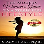The Modern Woman's Guide to a Stress Free Lifestyle | Stacy Shakespeare