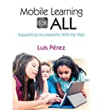 Mobile Learning for All: Supporting Accessibility with the iPad (Paperback) - Common