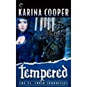 Tempered: Book Four of the St. Croix Chronicles Audiobook by Karina Cooper Narrated by Christine Rendel